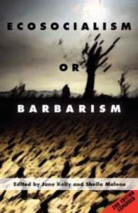 Ecosocialism or Barbarism