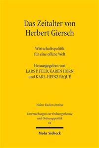 Das Zeitalter Von Herbert Giersch: Wirtschaftspolitik Fur Eine Offene Welt