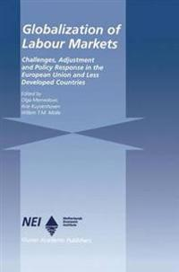 Globalization of Labour Markets: Challenges, Adjustment and Policy Response in the Eu and Ldcs