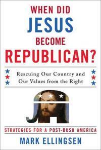 When Did Jesus Become Republican?