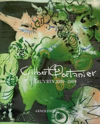 Gibert Portanier Oeuvre 2000-2009