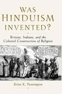 Was Hinduism Invented?