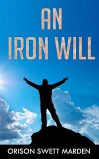 An Iron Will: (Original Version, Restored)