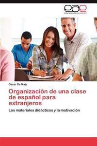 Organizacion de Una Clase de Espanol Para Extranjeros