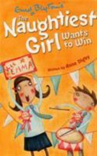 Naughtiest girl: naughtiest girl wants to win - book 9