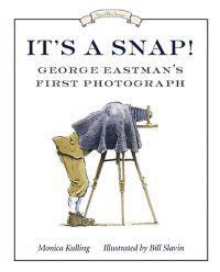 It's a Snap!: George Eastman's First Photograph
