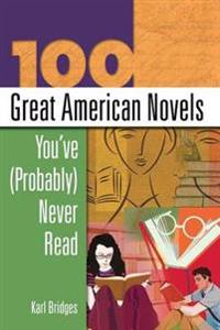 100 Great American Novels You've Probably Never Read