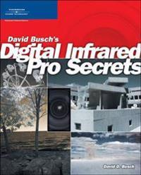 David Busch's Digital Infrared Pro Secrets