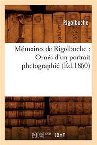 M�moires de Rigolboche: Orn�s d'Un Portrait Photographi� (�d.1860)