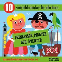 Prinsessor, pirater och äventyr : 10 små bilderböcker för alla barn