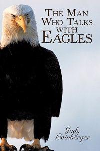 The Man Who Talks With Eagles