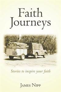 Faith Journeys: Stories to Inspire Your Faith