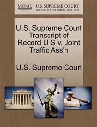 U.S. Supreme Court Transcript of Record U S V. Joint Traffic Ass'n