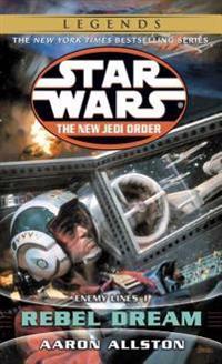 Rebel Dream: Star Wars Legends (the New Jedi Order): Enemy Lines I