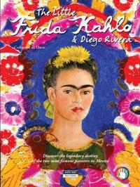 Little frida kahlo & diego rivera - discover the legendary destiny of the t