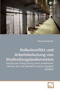 Rollenkonflikt Und Arbeitsbelastung Von Strafvollzugsbediensteten