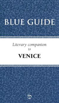 Blue Guide Literary Companion Venice