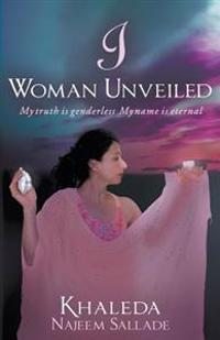 I Woman Unveiled