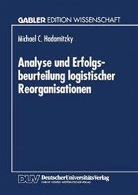 Analyse Und Erfolgsbeurteilung Logistischer Reorganisationen