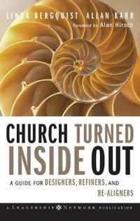 Church Turned Inside Out: A Guide for Designers, Refiners, and Re-Aligners