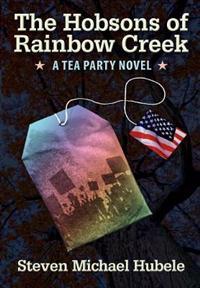 The Hobsons of Rainbow Creek: A Tea Party Novel