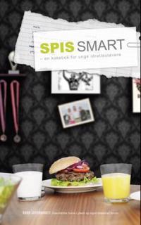 Spis smart: En kokebok for unge idrettsutøvere
