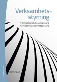 Verksamhetsstyrning - Från traditionell ekonomistyrning till modern verksamhetsstyrning