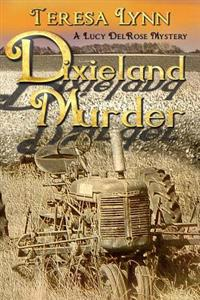 Dixieland Murder: A Lucy Delrose Mystery