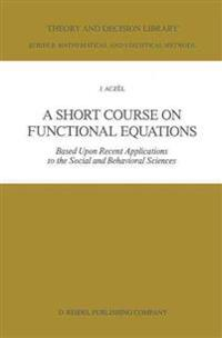 A Short Course on Functional Equations