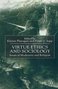 Virtue Ethics and Sociology