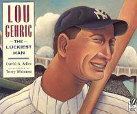 Lou Gehrig: The Luckiest Man