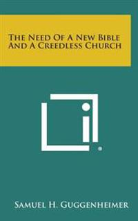 The Need of a New Bible and a Creedless Church