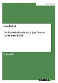 Die Wortfeldtheorie Nach Jost Trier Im Lichte Ihrer Kritik