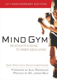 Mind gym - an athletes guide to inner excellence