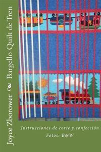 Bargello Quilt de Tren: Instrucciones de Corte Y Confección