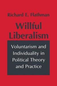 Willful Liberalism