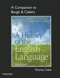 A Companion to Baugh & Cable's A History of the English Language