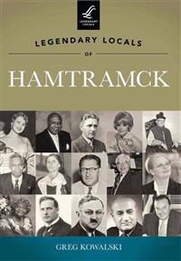 Legendary Locals of Hamtramck, Michigan