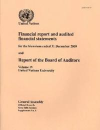 Financial Report and Audited Financial Statements for the Biennium Ended 31 December 2009 and Report of the Board of Auditors, Volume IV, United Nations