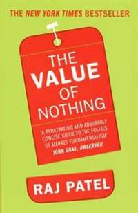 Value of nothing - how to reshape market society and redefine democracy