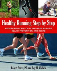 Healthy Running Step by Step: Self-Guided Methods for Injury-Free Running: Training, Technique, Nutrition, Rehab