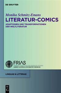 Literatur-Comics: Adaptationen Und Transformationen Der Weltliteratur