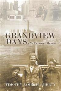 Grandview Days: A McKeesport Memoir
