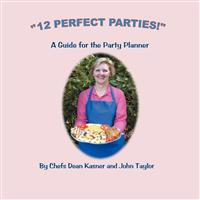 12 Perfect Parties!: A Guide for the Party Planner