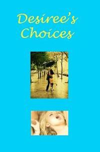 Desiree's Choices