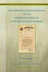 From Industrial to Legal Standardization, 1871-1914: Transnational Insurance Law and the Great San Francisco Earthquake