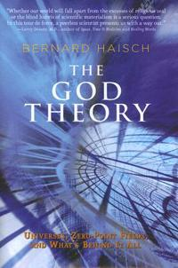 God theory - universes, zero-point fields, and whats behind it all