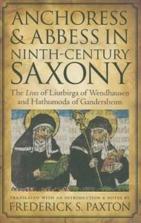 Anchoress and Abbess in Ninth-Century Saxony