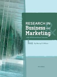 Research in Business and Marketing (with SPSS and Excel Tutorials)