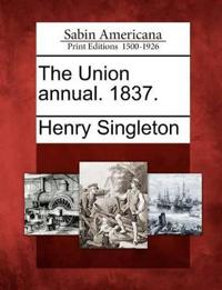The Union Annual. 1837.